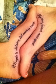 Best friend tattoo. Absolutely LOVE this saying. It's perfect for me and my BFF.