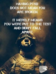 Having PTSD does not mean you are broken... - PTSD and other Mental Health Support Resources at http://www.pinterest.com/militaryavenue/mental-health-support-for-our-military-families/