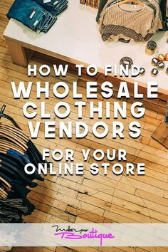 How to Find Wholesale Clothing Vendors and Suppliers for Your Online Store - How To Start An Online Boutique? - If youre looking to sell clothes online with an online shop or boutique check out these tips on how to find wholesale suppliers and vendors. Business Tips, Online Business, Business Planner, Business Website, Business Marketing, Starting An Online Boutique, Wholesale Boutique Clothing, Boutique Stores, Diy Jewelry Findings