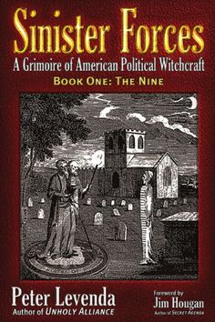 The Nine (Sinister Forces: A Grimoire of American Political Witchcraft, Book 1) by Peter Levenda,http://www.amazon.com/dp/098418581X/ref=cm_sw_r_pi_dp_pGN9sb0DV1RSTS9Z