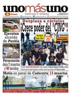 """11 de Octubre 2017, ¡Crece poder del """"CJNG""""! Dasplaza a cárteles by unomásuno - issuu"""