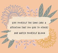 Mental health quotes inspirational quotes self care quotes take care of yourself watch yourself bloom graphic design inspirational art colorful quotes words of wisdom motivational quotes positivity motivation Motivacional Quotes, Words Quotes, Reminder Quotes, Heath Quotes, Night Quotes, Bliss Quotes, Soul Quotes, Famous Quotes, The Words