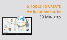 Know the 5 tools to create an Infographic in 30 minutes if you wish to create amazing Infographic but do not have hours to spare.