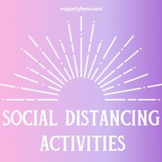 Ideas for fun while social distancing!