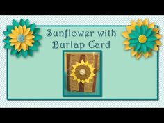 Sunflower with Burlap Card Video - Nendy's Creative Corner - A Card Making Blog www.nendyscreativecorner.com