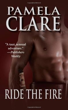 Ride the Fire (Leisure Historical Romance) by Pamela Clare,