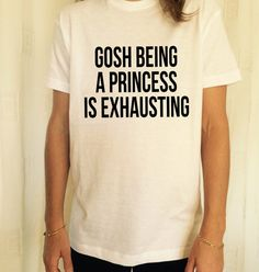 Gosh Being A Princess Is Exhausting T-shirt - Buy this Gosh Being A Princess Is Exhausting T-shirt from Top rated seller. You will have Free worldwide shipping on this item. You may also like the similar items on the link. Go to store and check it out ! #Hipster #Grunge #indie #clothes #tumblr #grungefashion #fashion #tumblrclothes #shopping #cybershopping