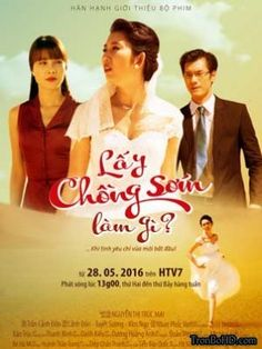 Xem phim  LẤY CHỒNG SỚM LÀM GÌ - TronBoHD.com cực hay nhé các bạn! http://tronbohd.com/phim-bo/lay-chong-som-lam-gi_9647/