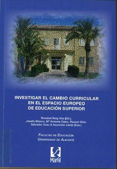 Investigar el cambio curricular en el Espacio Europeo de Educación Superior / Rosabel Roig Vila (dir.) ; Josefa Blasco ... [et al.] (eds.)