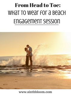 Helpful tips what to wear for engagementbeach session