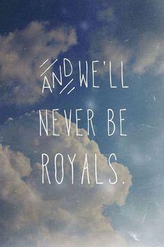 """""""Royals,"""" Lorde lyrics"""