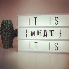 It is what it is :-)