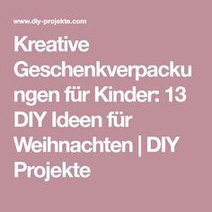 Kreative Geschenkverpackungen für Kinder: 13 DIY Ideen für Weihnachten | DIY Projekte