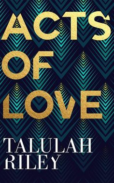 Acts of Love by Talulah Riley