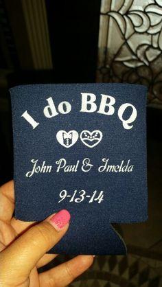 I do BBQ engagement koozies!!!