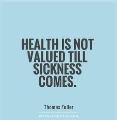 Health Is Not Valued Till Sickness Comes. #prowise #quotes #prowisehealthcare Sick Quotes Health, Best Supplements For Health, Heath Quotes, Vegetable Nutrition, Image Healthy Food, Health Breakfast, Skinny Recipes, Nutrition Information, Chicken And Vegetables