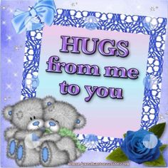 Hugs from Me to You cute hugs hello friend teddy bear comment good morning good day greeting beautiful day Hugs And Kisses Quotes, Hug Quotes, Kissing Quotes, Hug Pictures, Teddy Bear Pictures, Teddy Bear Hug, Tatty Teddy, Teddy Bears, Morning Hugs