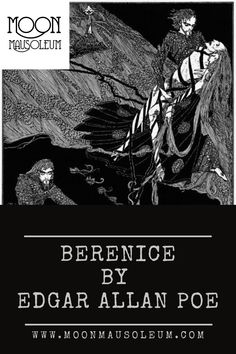 The scary short story by author Edgar Allan Poe, Berenice. Check it out as well as other horror sto Short Horror Stories, Penny Dreadful, Edgar Allan Poe, Guy Names, Ghost Stories, Trance, Folklore, Check It Out, Horror Movies