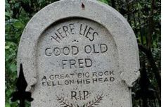 The 42 Most Hilarious Gravestones of All Time. You'll Die Laughing. (Slide #24) - Offbeat