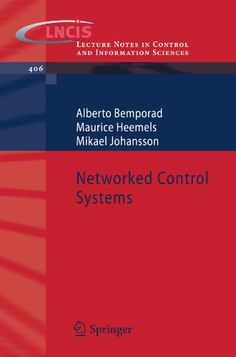 Networked control systems / Alberto Bemporad, Maurice Heemels and Mikael Johansson