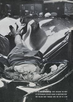 Evelyn McHale rests atop a crumpled limousine minutes after she jumped to her death from the Empire State Building, May 1, 1947.