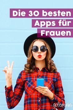 Von nützlich bis absolut genial: Die besten Apps für Frauen