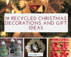 19 Recycled Christmas Decorations and Gift Ideas | Christmas crafts are just a click away!