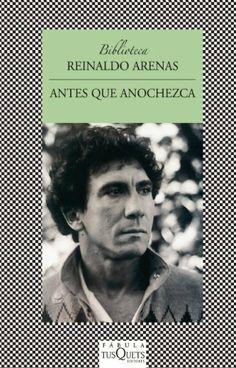 Antes que anochezca : autobiografía / Reinaldo Arenas #LGTB