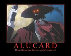 """Alucard, from """"Hellsing Ultimate"""" remind me not to get on his bad side"""