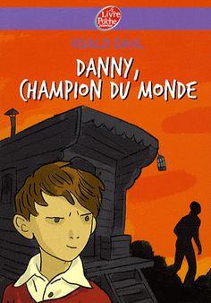 Danny le champion du monde - Roald Dahl