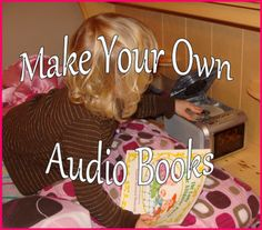 Make Your Own Audio Books - Kids Audio Books - ideas of Kids Audio Books - How to make your own audio books with equipment you already have. Diy Audio Books, Audio Books For Kids, Library Center, Recorded Books, Tot School, Confessions, Make Your Own, Audiobooks