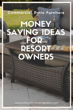 Commercial Patio Furniture-Money Saving Ideas for Resort Owners Commercial Patio Furniture, Saving Ideas, Outdoor Furniture, Outdoor Decor, Saving Money, Confidence, Budget, Amazing, Home Decor