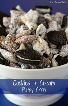Cookies and Cream Puppy Chow. I find so many recipes for Puppy Chow; I should really start making some of this stuff! Just Desserts, Delicious Desserts, Yummy Food, Yummy Treats, Sweet Treats, Oreo Treats, Puppy Chow Recipes, Snack Recipes, Dessert Recipes