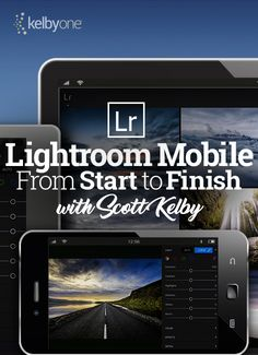 Lightroom Mobile From Start to Finish with Scott Kelby | http://kel.by/ScottKelby_LightroomMobile