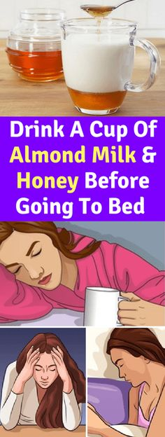 Drink A Cup Of Almond Milk & Honey Before Going To Bed To Sleep Better & Improve Your Digestion!!! - All What You Need Is Here