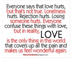 love quotes | Everyone says that love hurts,