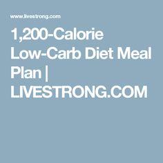 1,200-Calorie Low-Carb Diet Meal Plan | LIVESTRONG.COM