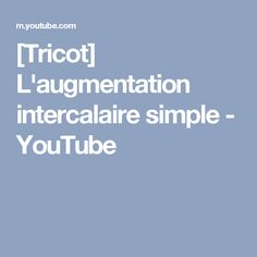 [Tricot] L'augmentation intercalaire simple - YouTube