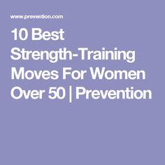 10 Best Strength-Training Moves For Women Over 50 | Prevention