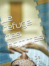 Stéphane De Saint-Aubain : Le refuge des hommes