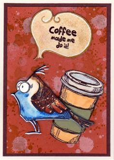 Crazy coffee bird - Tim Holtz