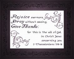 Cross Stitch Bible Verse I Thessalonians Rejoice evermore, Pray without ceasing. In everything Give Thanks; for this is the will of God in Christ Jesus concerning you. Cross Stitch Kits, Cross Stitch Charts, Cross Stitch Designs, Religious Cross, Favorite Bible Verses, Friendship Gifts, Cross Stitching, Custom Framing, Tejidos