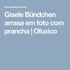 Gisele Bündchen arrasa em foto com prancha | Ofuxico