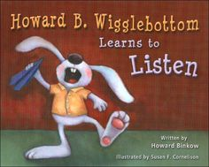 """Howard B. Wigglebottom Learns to Listen  (Picture Book to go with Lifelong Guideline of """"Active Listening"""")"""
