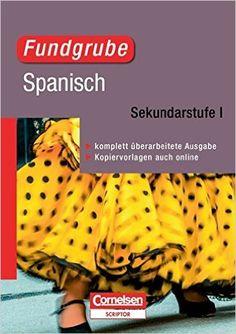 Fundgrube - Sekundarstufe I: Fundgrube Spanisch: Sekundarstufe I. Buch mit Kopiervorlagen über Webcode: Amazon.de: Dr. Katrin Kolmer-Kurtz: Bücher