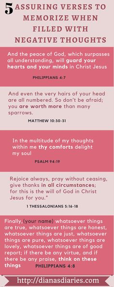 It just takes a minute or two to have negative thoughts replace our positive mind. What do we do then? here are 5 assuring Bible verses to memorize and cancel out those negative thoughts. Shalom, Diana