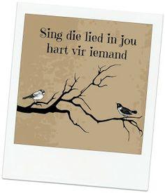Sing die lied in jou hart vir iemand Simply Life, Afrikaans Quotes, Singing, Sd, Sayings, Friends, Places, Amigos, Lyrics