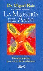 """La maestría del amor  de Miguel Ruiz - este libro me recordó un poco al de """"El arte de amar, de Erich Fromm"""" solamente que más digerido, más entendible y sin tanto rollo psicoanalítico... después le siguen Los cuatro acuerdos y El quinto acuerdo... finalmente todos estan basados en la filosfía tolteca... """"La felicidad esta en ti"""". Altamente recomendables, los 3"""