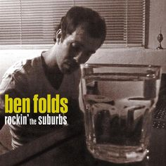 rockin' the suburbs album by Ben Folds