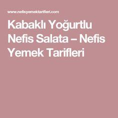 Kabaklı Yoğurtlu Nefis Salata – Nefis Yemek Tarifleri